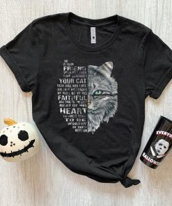 Cat He Is Your Friend Your Partner Your Defender Your Cat You Are His Life His Love His Leader He Will Be Yours Faithful T shirt