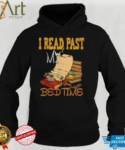I read past my Bedtime T Shirt